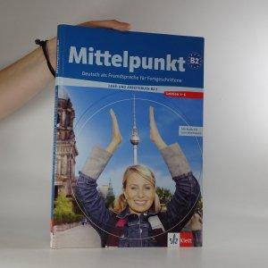 náhled knihy - Mittelpunkt B2. Deutsch als Fremdsprache fur Fortgeschrittene