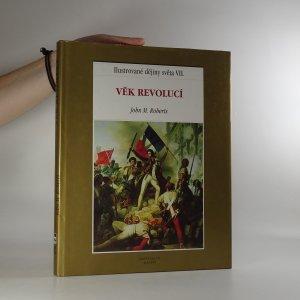 náhled knihy - Ilustrované dějiny světa. VII. Věk revolucí