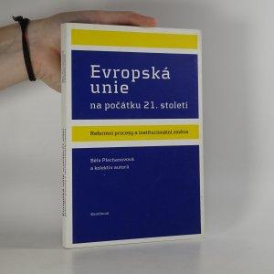 náhled knihy - Evropská unie na počátku 21. století. Reformní procesy a institucionální změna