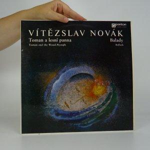 náhled knihy - Vítězslav Novák: Toman a lesní panna. Balady