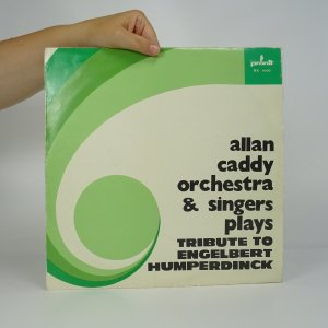 náhled knihy - Allan Caddy Orchestra and Singers Plays: Tribute to Engelbert Humperdinck