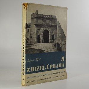 náhled knihy - Zmizelá Praha 5. (Opevnění Prahy, Vltava v Praze, ztráty na památkách Prahy 1939-1945)