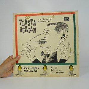 náhled knihy - Vlasta Burian ve filmových veselohrách (Anton Špelec - ostrostřelec, Tři vejce do skla)
