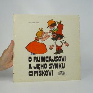 náhled knihy - Václav Čtvrtek: O rumcajsovi a jeho synku Cipískovi