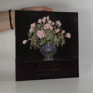 náhled knihy - Květiny v historickém prostředí a jejich aranžování