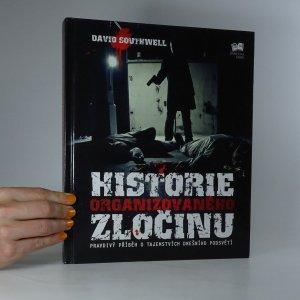 náhled knihy - Historie organizovaného zločinu. Pravdivý příběh o tajemstvích dnešního podsvětí.