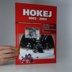 náhled knihy - Hokej 2002 - 2003. Velká ročenka českého a světového hokeje