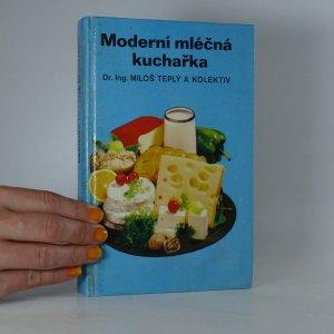 náhled knihy - Moderní mléčná kuchařka. Mléčné pokrmy, lahůdky a nápoje