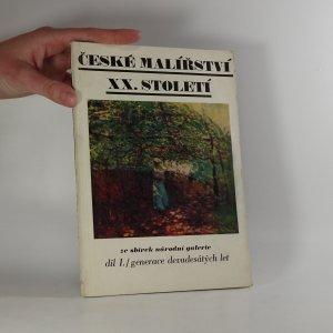 náhled knihy - České malířství XX. století ze sbírek Národní galerie, díl I./Generace devadesátých let