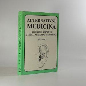 náhled knihy - Alternativní medicína - komplexní prevence a léčba přírodními prostředky
