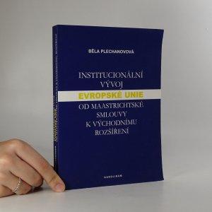 náhled knihy - Institucionální vývoj Evropské unie od Maastrichtské smlouvy k východnímu rozšíření
