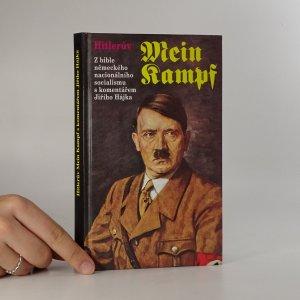 náhled knihy - Hitlerův Mein Kampf. Z bible německého nacionálního socialismu s komentářem Jiřího Hájka.