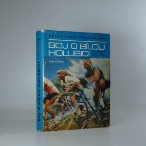 náhled knihy - Boj o bílou holubici. Cyklistická martyria Jana Kubra