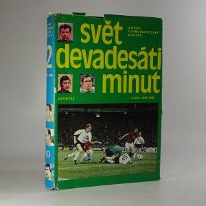 náhled knihy - Svět devadesáti minut : z dějin československé kopané 2. díl/1945-1980