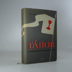 náhled knihy - Tábor v husitském revolučním hnutí. I. díl.