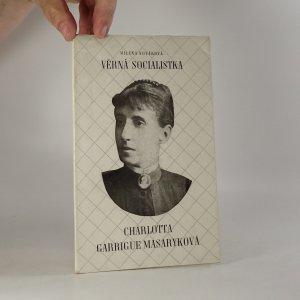 náhled knihy - Věrná socialistka Charlotta Garrigue Masaryková (k 25. výročí jejího skonu)