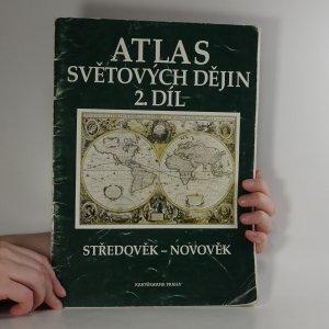 náhled knihy - Atlas světových dějin. 2. díl, Středověk - novověk