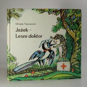 náhled knihy - Ježek. Lesní doktor.
