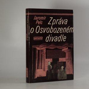 náhled knihy - Zpráva o Osvobozeném divadle