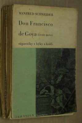 náhled knihy - Don Francisco de Goya, život mezi zápasníky s býky a králi