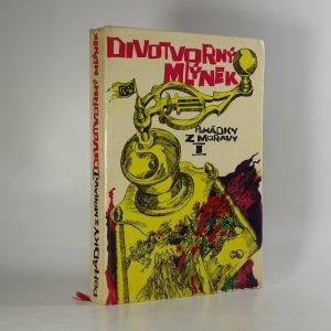 náhled knihy - Divotvorný mlýnek. Pohádky z Moravy I.