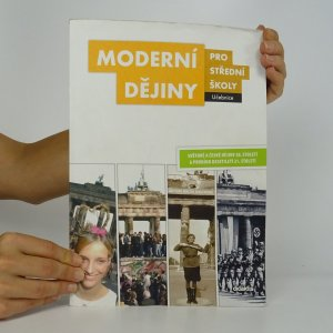 náhled knihy - Moderní dějiny pro střední školy. Světové a české dějiny 20. století a prvního desetiletí 21. století