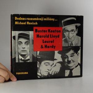 náhled knihy - Dodnes rozesmávají milióny. Buster Keaton, Harold Lloyd, Laurel & Hardy.