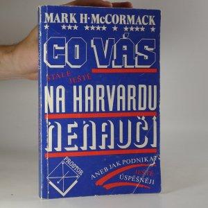 náhled knihy - Co vás stále ještě na Harvardu nenaučí aneb Jak podnikat ještě úspěšněji (kniha je cítit kouřem)