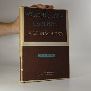 náhled knihy - Wilsonovská legenda v dějinách ČSR
