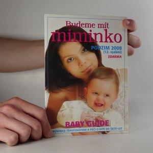 náhled knihy - Baby guide, průvodce těhotenstvím a péčí o dítě do šesti let