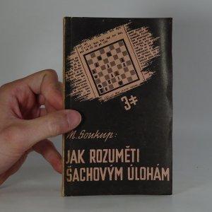 náhled knihy - Jak rozuměti šachovým úlohám