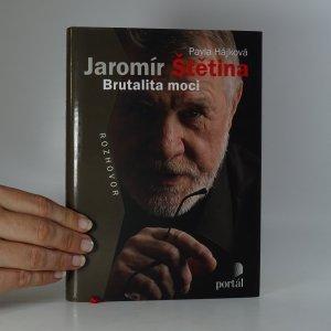 náhled knihy - Jaromír Štětina. Brutalita moci. Rozhovor.