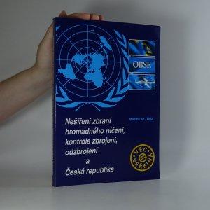 náhled knihy - Nešíření zbraní hromadného ničení, kontrola zbrojení, odzbrojení a Česká republika