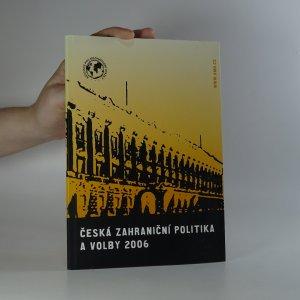náhled knihy - Česká zahraniční politika a volby 2006