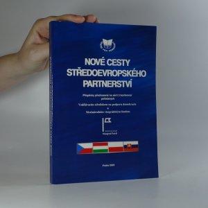 náhled knihy - Nové cesty středoevropského partnerství. Záznam příspěvků přednesených na sérii 3 konferencí pořádaných Vzdělávacím střediskem na podporu demokracie a Mezinárodním visegrádským fondem