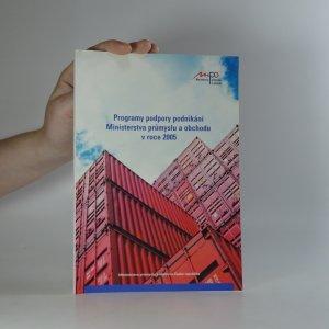 náhled knihy - Programy podpory podnikání Ministerstva průmyslu a obchodu v roce 2005