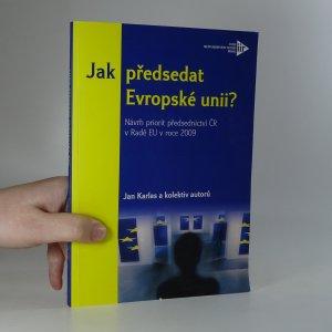 náhled knihy - Jak předsedat Evropské unii? Návrh priorit předsednictví ČR v Radě EU v roce 2009