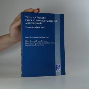 náhled knihy - Vývoj a výsledky procesů kontroly zbrojení a odzbrojování. Marnost nad marnost?
