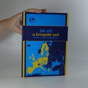náhled knihy - Jak učit o Evropské unii. Příručka pro učitele středních škol