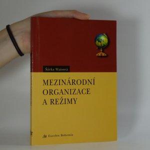 náhled knihy - Mezinárodní organizace a režimy ve středovýchodní Evropě