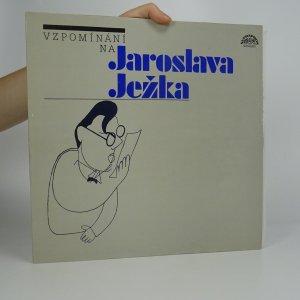 náhled knihy - Vzpomínání na Jaroslava Ježka