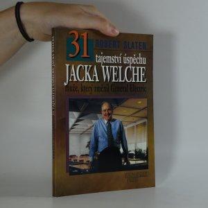 náhled knihy - 31 tajemství úspěchu Jacka Welche, muže, který změnil General Electric