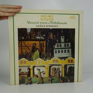 náhled knihy - Hej, hej, koleda - Vánoční písně z Podkrkonoší