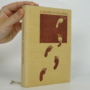 náhled knihy - Z pradějin člověka