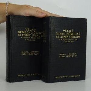 náhled knihy - Velký německo-český a česko-německý slovník Unikum s mluvnicí, pravopisem, frazeologií a podrobným přehledem německého skloňování, časování a stupňování (2 svazky)
