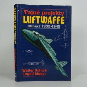 náhled knihy - Tajné projekty Luftwaffe. Stíhači 1939-1945.