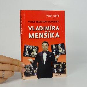 náhled knihy - Velké televizní Silvestry Vladimíra Menšíka