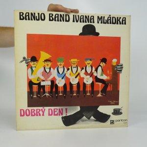 náhled knihy - Banjo band Ivana Mládka: Dobrý den!