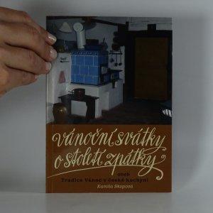 náhled knihy - Vánoční svátky o století zpátky, aneb Tradice Vánoc v české kuchyni
