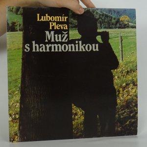náhled knihy - Lubomír Pleva: Muž s harmonikou